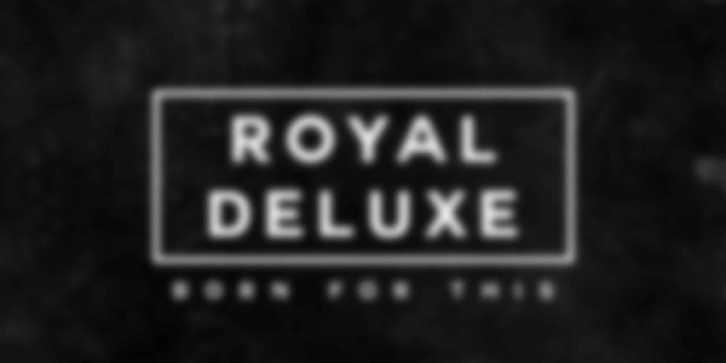 Born For This by Royal Deluxe | Song License