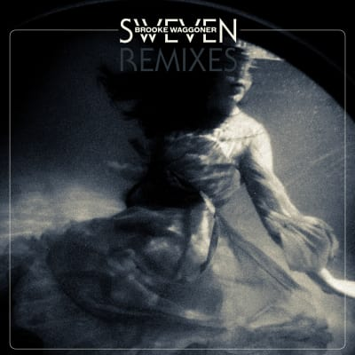 Sweven Remixes, an album by Brooke Waggoner | Musicbed