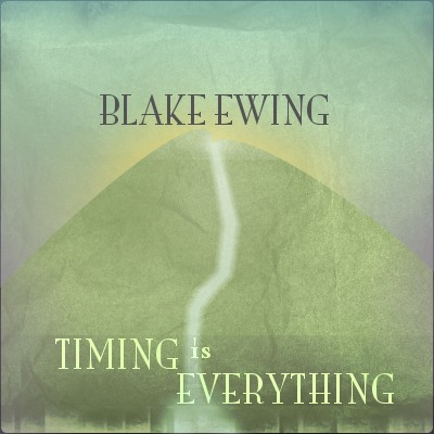 Timing is Everything by Blake Ewing | Song License