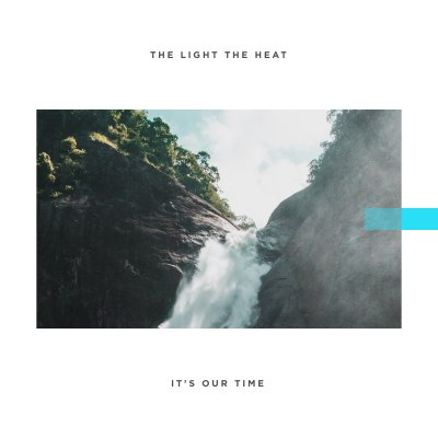 It's Our Time by The Light The Heat | Song License