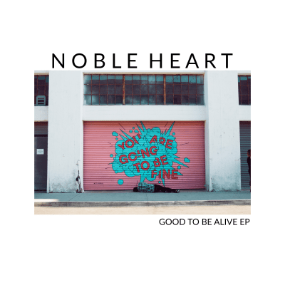 Good to Be Alive by Noble Heart | Song License